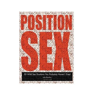 Position Sex: 50 Wild Sex Positions